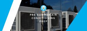 Pre summer air conditioning prep