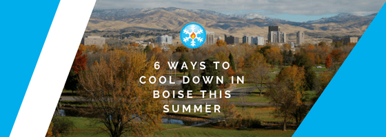6 Ways to Cool Down in Boise This Summer