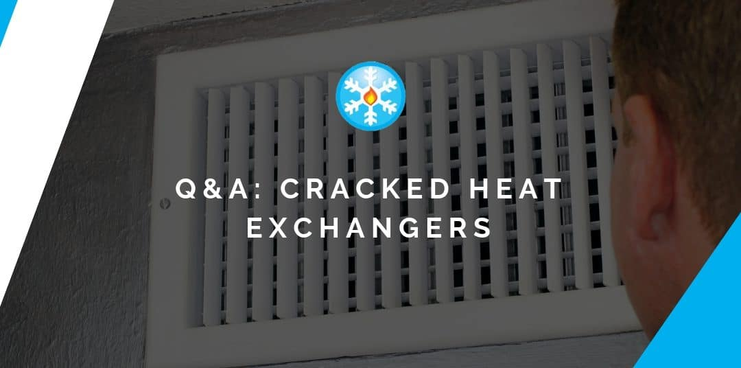 Q&A: Cracked Heat Exchangers