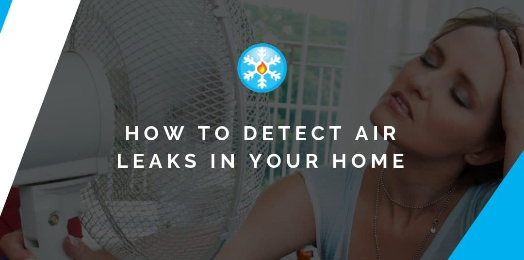how to detect air leaks in your home