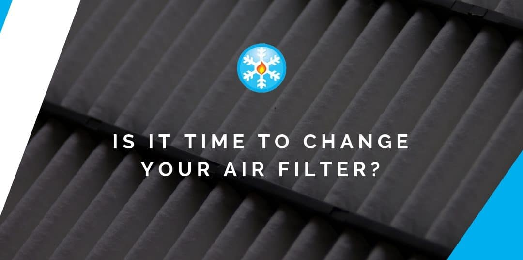 Is it Time to Change Your Air Filter?