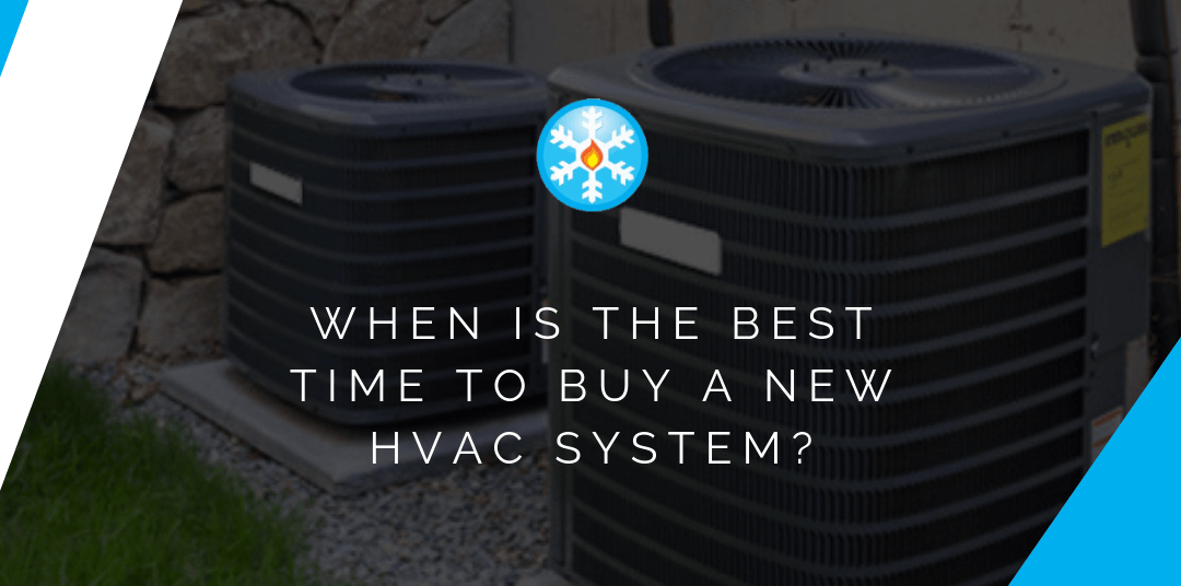 When is the Best Time to Buy a New HVAC System?