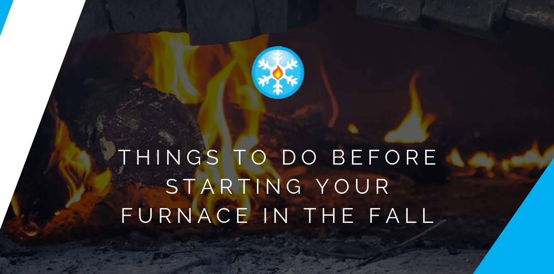 Things to Do Before Starting Your Furnace in the Fall