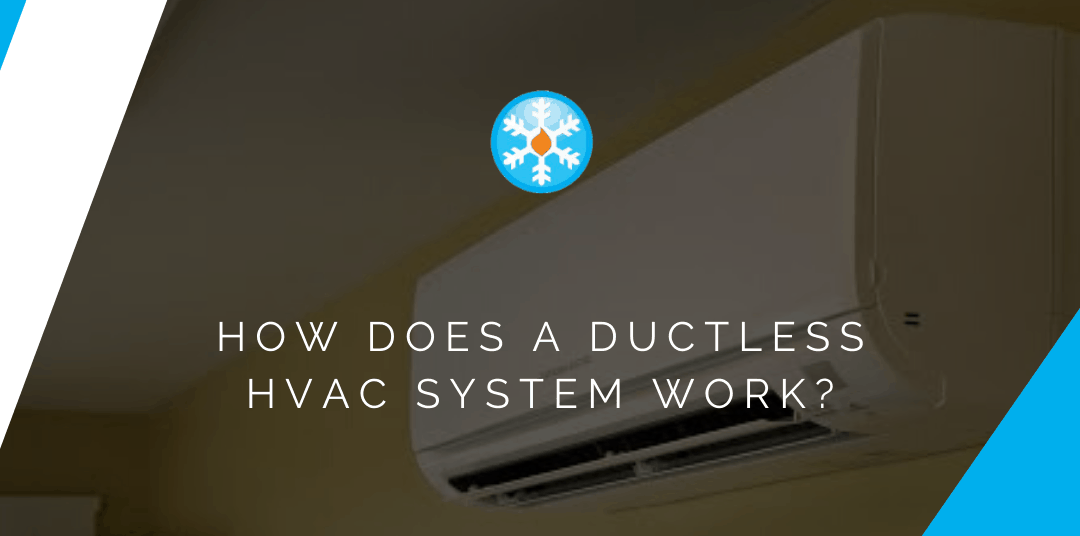 How Does a Ductless HVAC System Work?