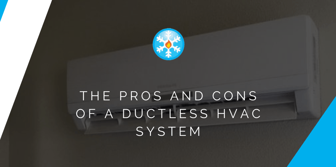 The Pros and Cons of a Ductless HVAC System