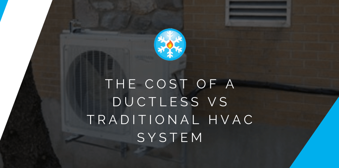 The Cost of a Ductless vs Traditional HVAC System